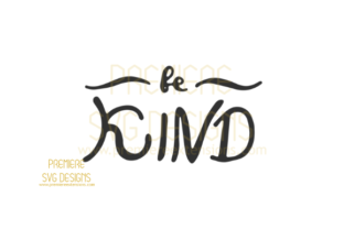 Be Kind SVG Graphic By premiereextensions