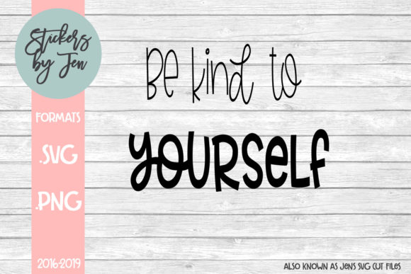 Download Free Be Kind To Yourself Svg Graphic By Jens Svg Cut Files Creative for Cricut Explore, Silhouette and other cutting machines.