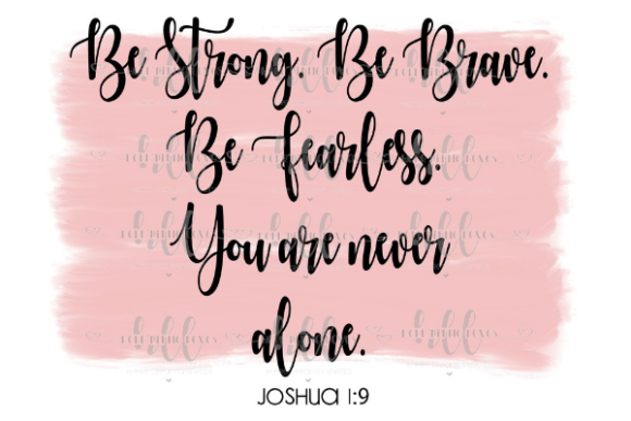 Download Free Be Strong Be Brave Be Fearless Grafik Von Herr Little Loves for Cricut Explore, Silhouette and other cutting machines.