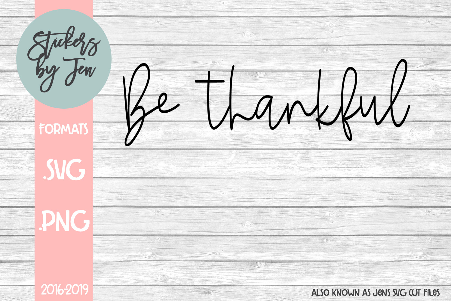 Download Free Be Thankful Graphic By Stickers By Jennifer Creative Fabrica for Cricut Explore, Silhouette and other cutting machines.