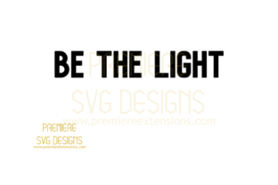 Be the Light Graphic By premiereextensions