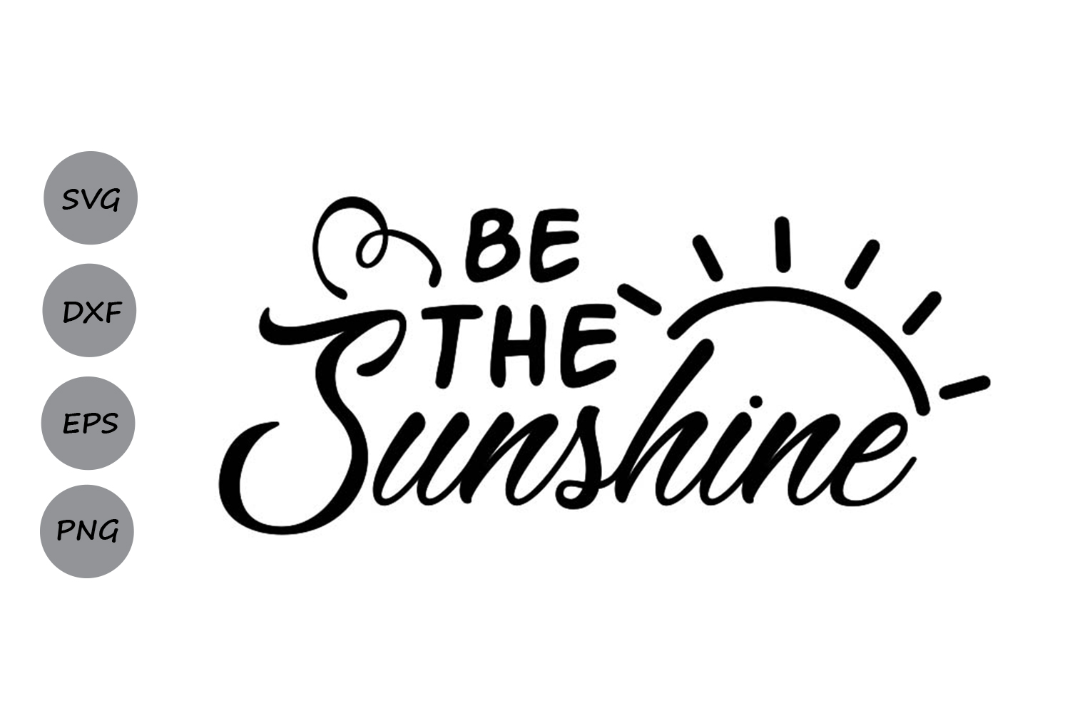 Download Free Be The Sunshine Svg Graphic By Cosmosfineart Creative Fabrica for Cricut Explore, Silhouette and other cutting machines.