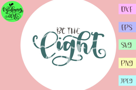 Download Free Be The Light Svg Graphic By Midmagart Creative Fabrica for Cricut Explore, Silhouette and other cutting machines.
