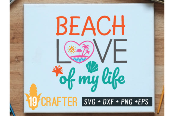 Print on Demand: Beach Love of My Life Summer Svg File Graphic Crafts By great19
