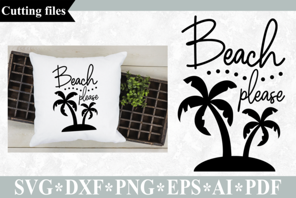 Download Free Beach Please Summer Cutting File Graphic By Vr Digital Design for Cricut Explore, Silhouette and other cutting machines.