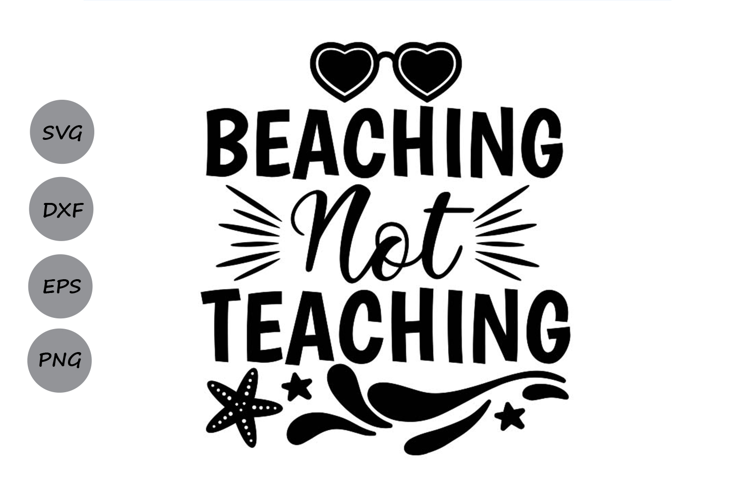 Download Free Beaching Not Teaching Svg Graphic By Cosmosfineart Creative for Cricut Explore, Silhouette and other cutting machines.