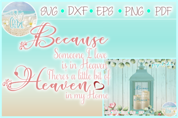 Download Free Because Someone I Love Is In Heaven Graphic By Harbor Grace for Cricut Explore, Silhouette and other cutting machines.