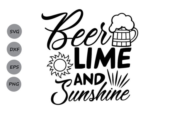 Download Free Beer Lime And Sunshine Svg Graphic By Cosmosfineart Creative for Cricut Explore, Silhouette and other cutting machines.