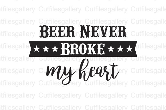 Download Free Beer Never Broke My Heart Svg Graphic By Cutfilesgallery for Cricut Explore, Silhouette and other cutting machines.