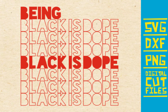 Download Free Being Black Is Dope Svg Words African Graphic By for Cricut Explore, Silhouette and other cutting machines.