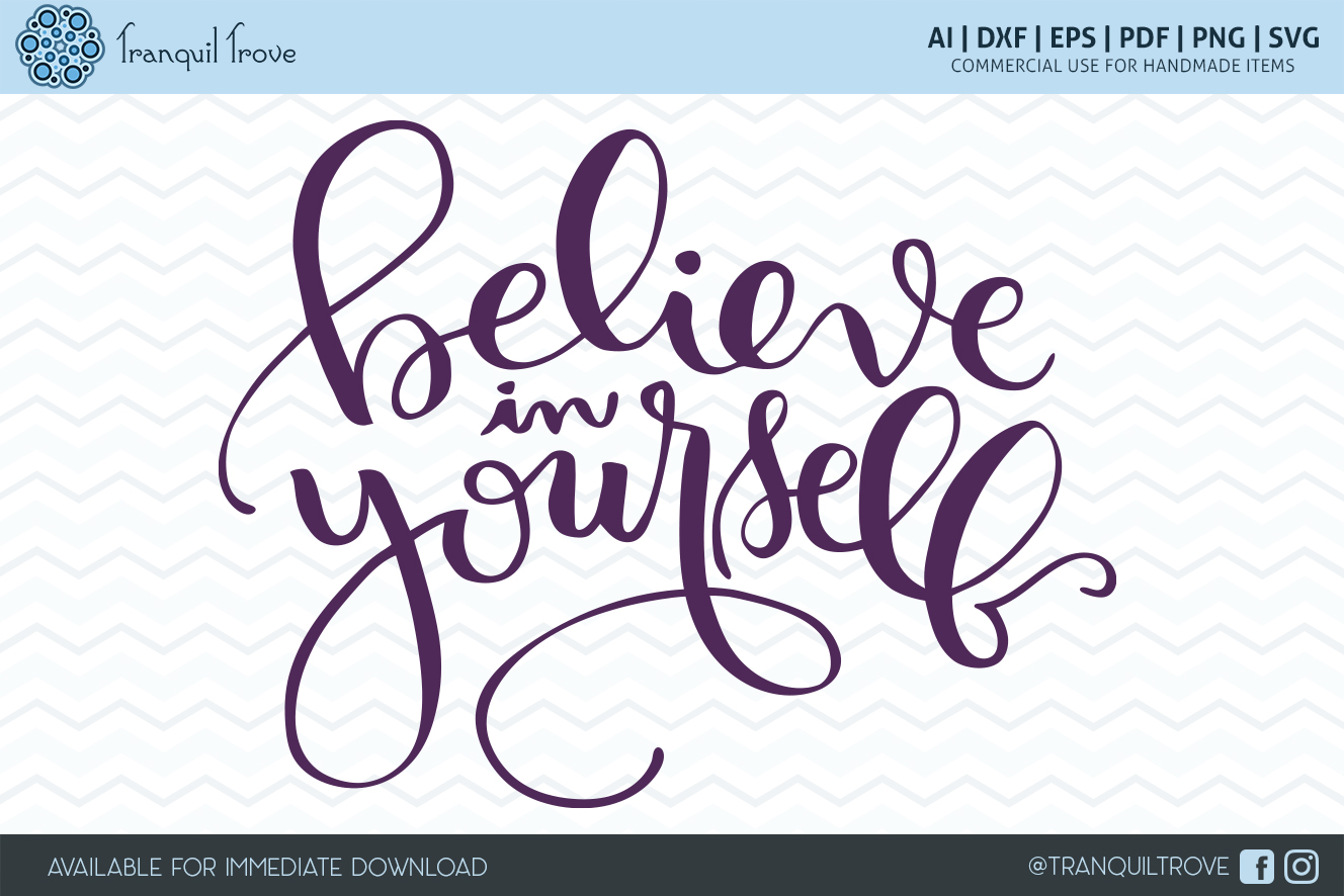 Download Free Believe In Yourself Graphic By Lori Peters Creative Fabrica for Cricut Explore, Silhouette and other cutting machines.