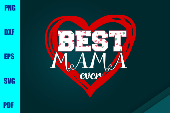 Best Mama Ever Graphic Print Templates By BUMBLEBEESHOP