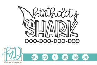 Download Free Birthday Shark Graphic By Morgan Day Designs Creative Fabrica for Cricut Explore, Silhouette and other cutting machines.