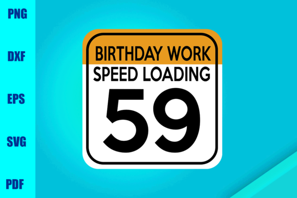 Download Free Birthday Work Speed Loading 59 Graphic By Bumblebeeshop for Cricut Explore, Silhouette and other cutting machines.