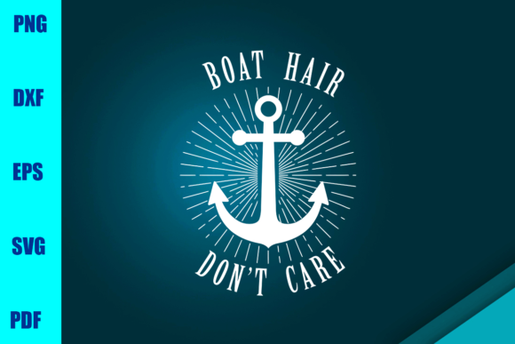 Boat Hair Don't Care Graphic Print Templates By BUMBLEBEESHOP