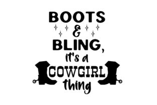 Boots & Bling, It's a Cowgirl Thing Cowgirl Plotterdatei von Creative Fabrica Crafts