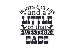Boots & Class and a Little of That Western Sass Cowgirl Craft Cut File By Creative Fabrica Crafts