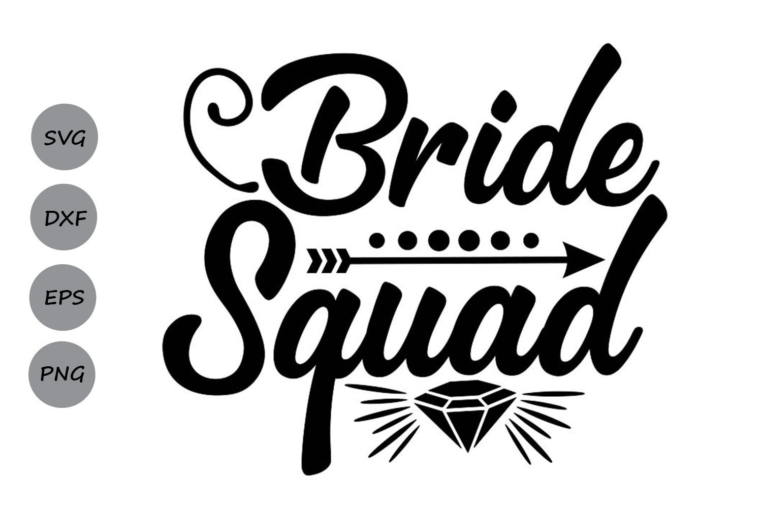 Download Free Bride Squad Svg Graphic By Cosmosfineart Creative Fabrica for Cricut Explore, Silhouette and other cutting machines.