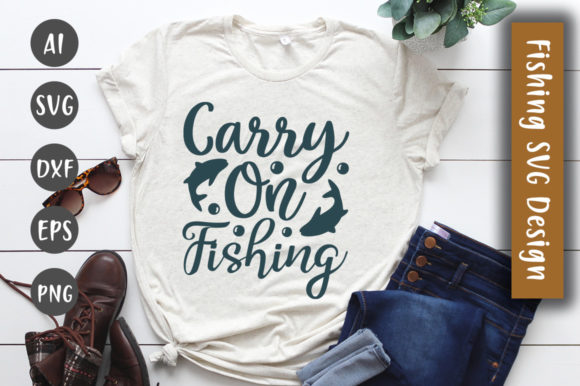 Print on Demand: Carry on Fishing SVG Design Graphic Crafts By CreativeArt