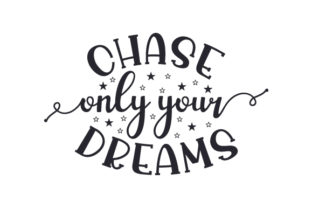 Chase Only Your Dreams Craft Design By Creative Fabrica Crafts