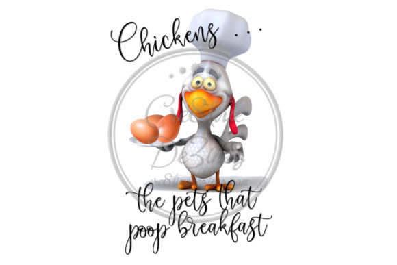Print on Demand: Chickens - the Pets That Poop Breakfast Graphic Illustrations By Cre8tiveDeZinez