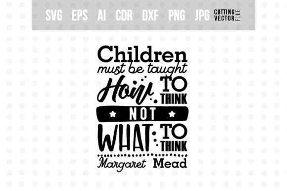 Children Must Be Taught How to Think Graphic Crafts By danieladoychinovashop - Image 1