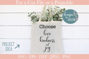 Download Free Choose Love Kindness And Joy Graphic By Designs By Jolein for Cricut Explore, Silhouette and other cutting machines.