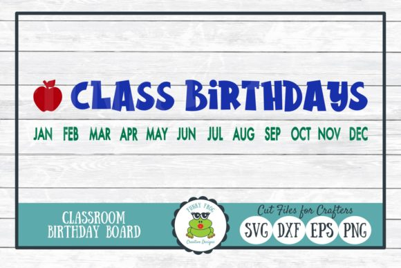 Download Free Class Birthdays Cut File Graphic By Funkyfrogcreativedesigns for Cricut Explore, Silhouette and other cutting machines.