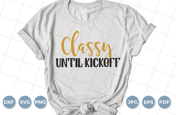 Classy Until Kickoff Graphic Crafts By luxedesignartetsy