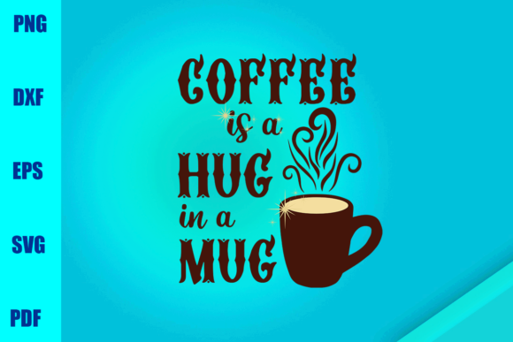 Coffee is a Hug in a Mug Graphic Print Templates By BUMBLEBEESHOP