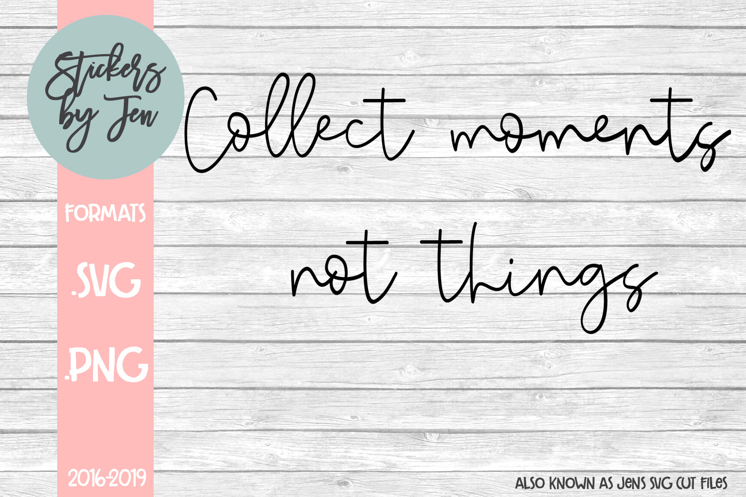 Collect Moments Not Things Graphic By Jens Svg Cut Files