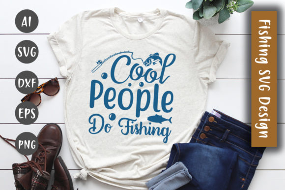 Print on Demand: Cool People Do Fishing SVG Design Graphic Crafts By CreativeArt