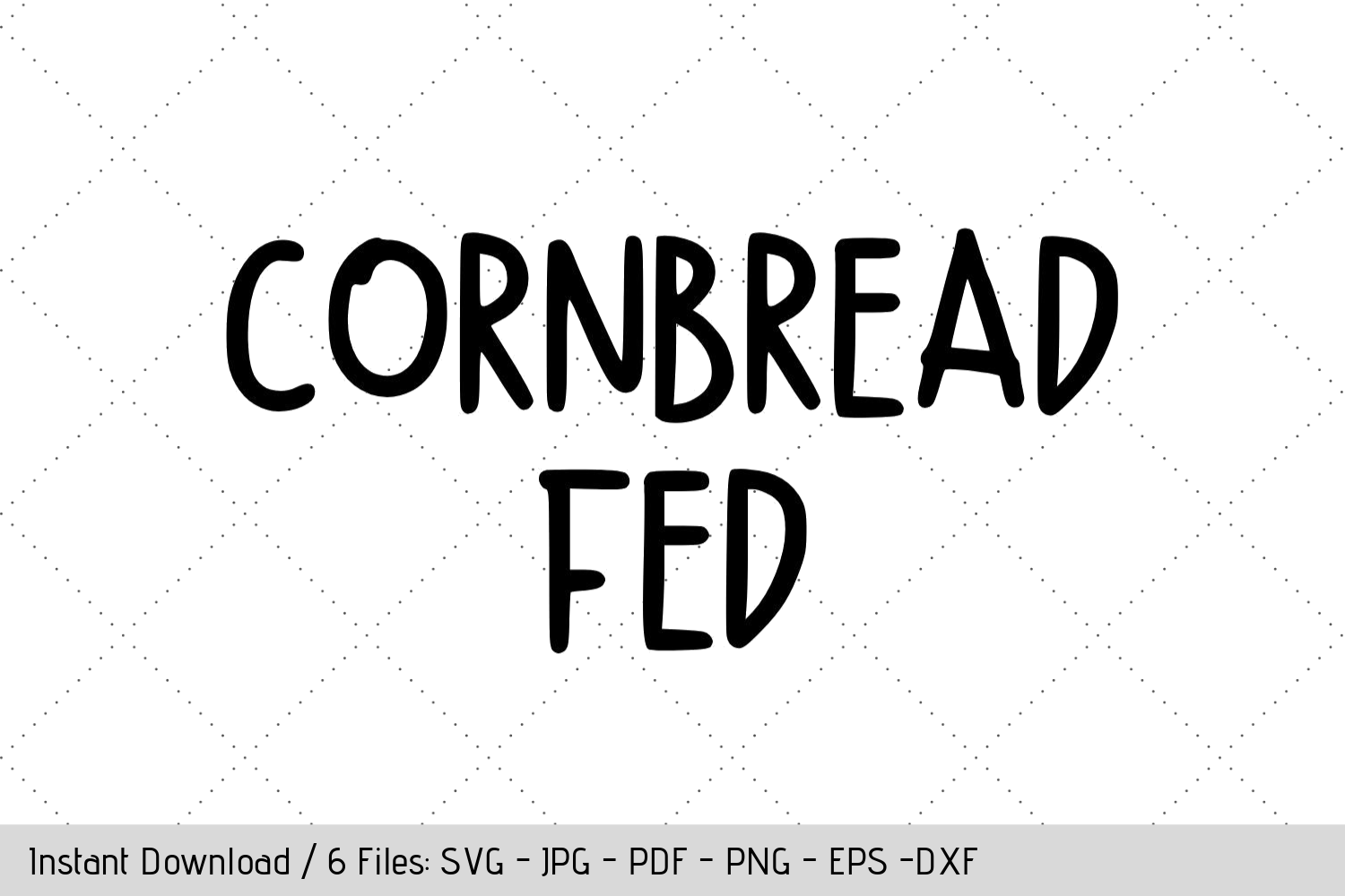 Download Free Cornbread Fed Graphic By Werk It Girl Supply Creative Fabrica for Cricut Explore, Silhouette and other cutting machines.