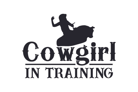Cowgirl in Training Cowgirl Craft Cut File By Creative Fabrica Crafts