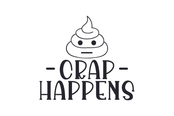 Crap Happens Quotes Craft Cut File By Creative Fabrica Crafts - Image 2