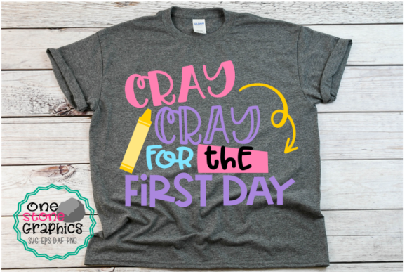 Cray Cray for the First Day Graphic Crafts By OneStoneGraphics