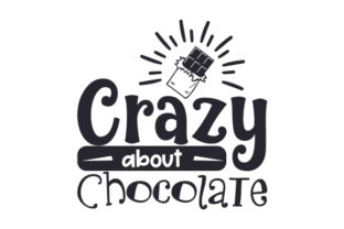 Crazy About Chocolate Food & Drinks Craft Cut File By Creative Fabrica Crafts
