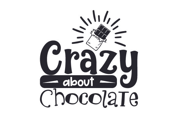 Crazy About Chocolate Food & Drinks Craft Cut File By Creative Fabrica Crafts - Image 1