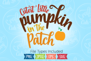 Download Free Cutest Little Pumpkin In The Patch Graphic By Crafty Cuts Svg for Cricut Explore, Silhouette and other cutting machines.