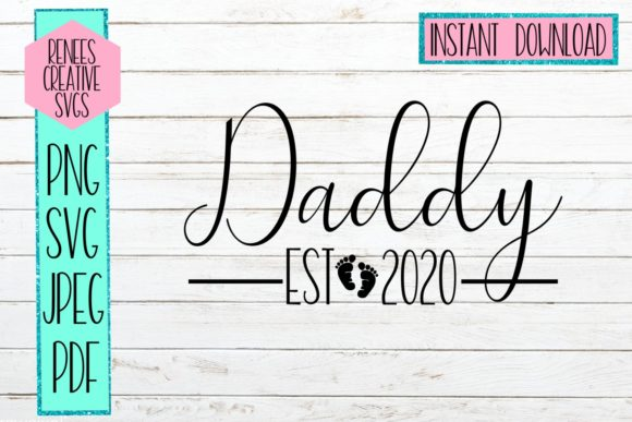 Download Free Daddy Established 2020 Svg Graphic By Reneescreativesvgs for Cricut Explore, Silhouette and other cutting machines.