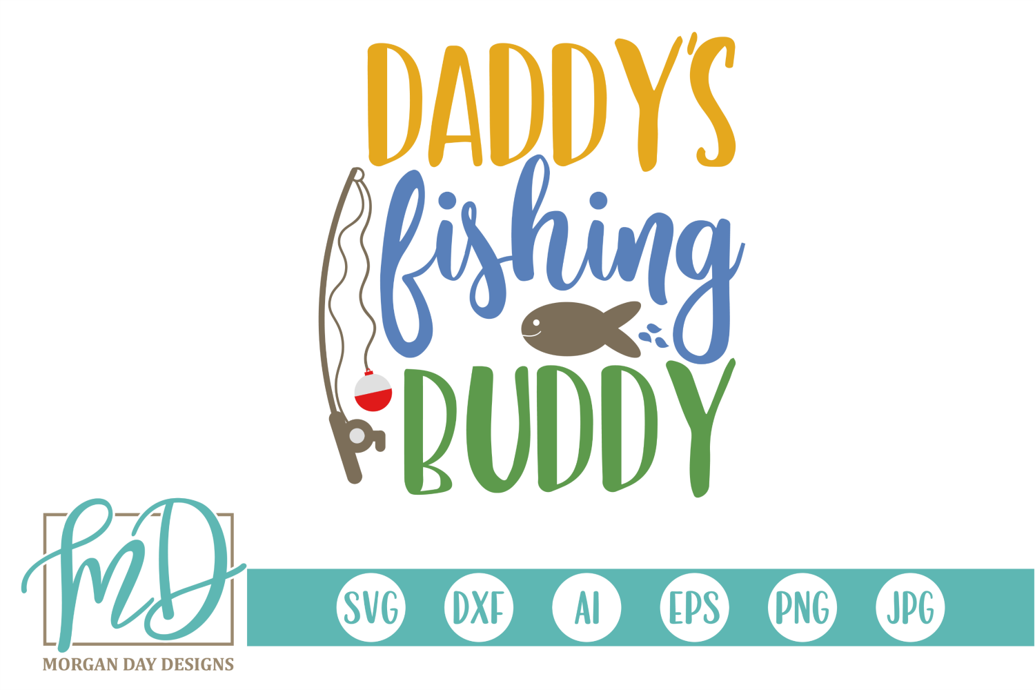 Download Free Daddy S Fishing Buddy Svg Graphic By Morgan Day Designs for Cricut Explore, Silhouette and other cutting machines.
