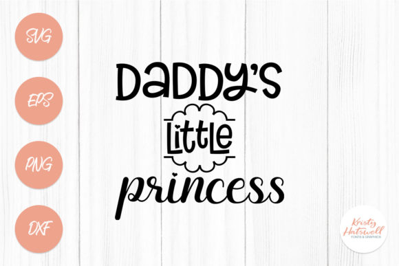 Download Free Daddy S Little Princess Graphic By Kristy Hatswell Creative for Cricut Explore, Silhouette and other cutting machines.