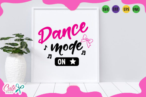 Download Free Dance Mode On Svg Graphic By Cute Files Creative Fabrica for Cricut Explore, Silhouette and other cutting machines.