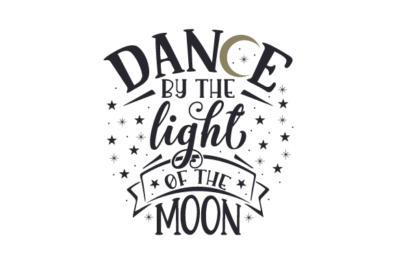 Dance By The Light Of The Moon Svg Cut File By Creative Fabrica