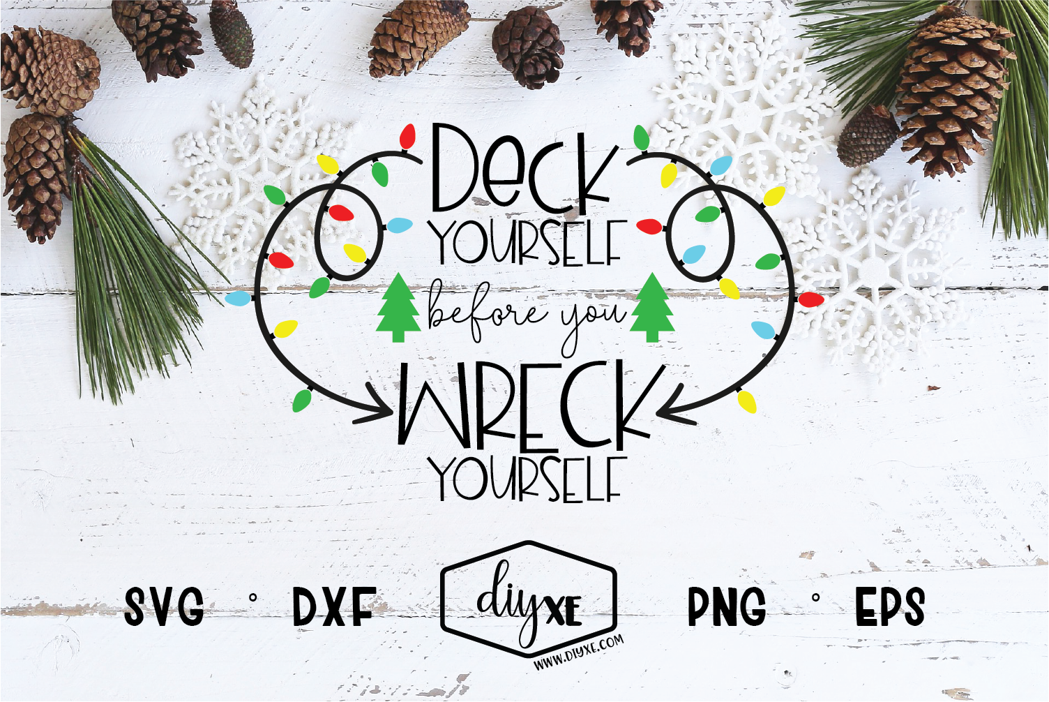 Download Free Deck Yourself Before You Wreck Yourself Graphic By Sheryl Holst for Cricut Explore, Silhouette and other cutting machines.