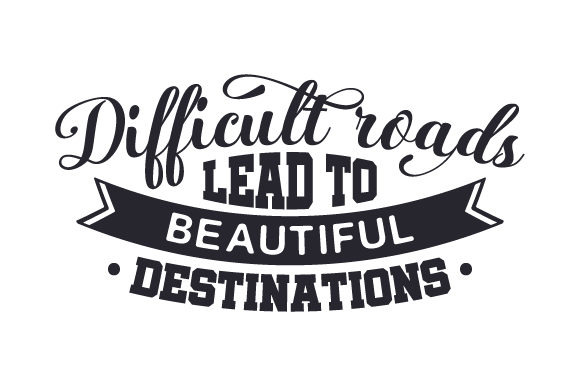 Difficult Roads Lead to Beautiful Destinations Travel Craft Cut File By Creative Fabrica Crafts