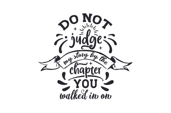 Download Free Do Not Judge My Story By The Chapter You Walked In On Svg Cut for Cricut Explore, Silhouette and other cutting machines.