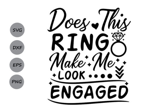 Download Free Does This Ring Make Me Look Engaged Svg Graphic By SVG Cut Files