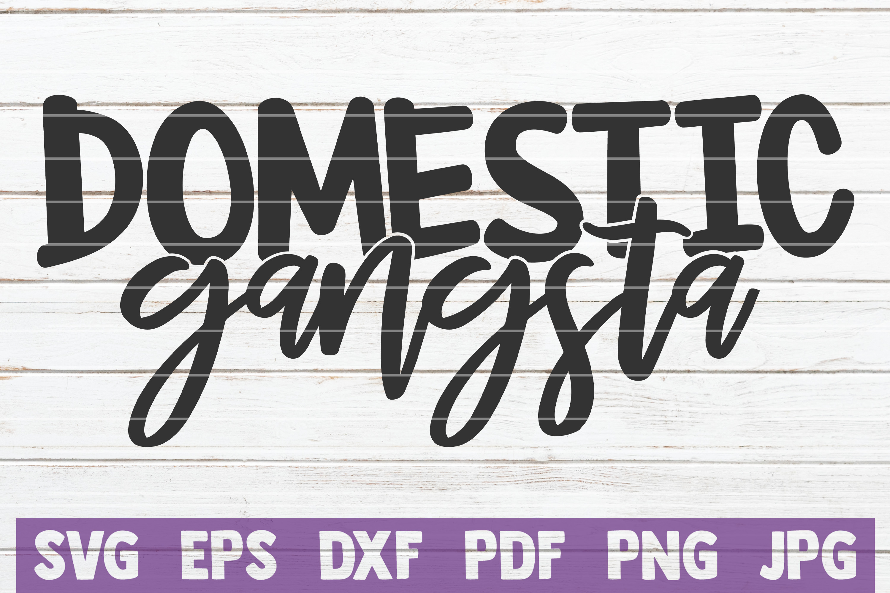 Download Free Domestic Gangsta Cut File Graphic By Mintymarshmallows for Cricut Explore, Silhouette and other cutting machines.