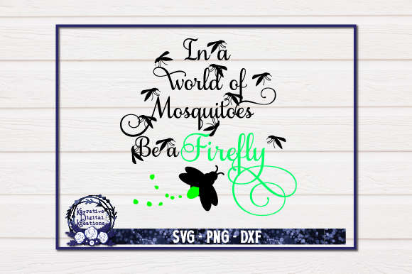 Don't Be a Mosquito Be a Firefly Graphic Crafts By Kayla Griffin